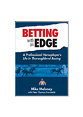 Betting with an Edge: A Professional Horseplayer's Life in Thoroughbred Racing